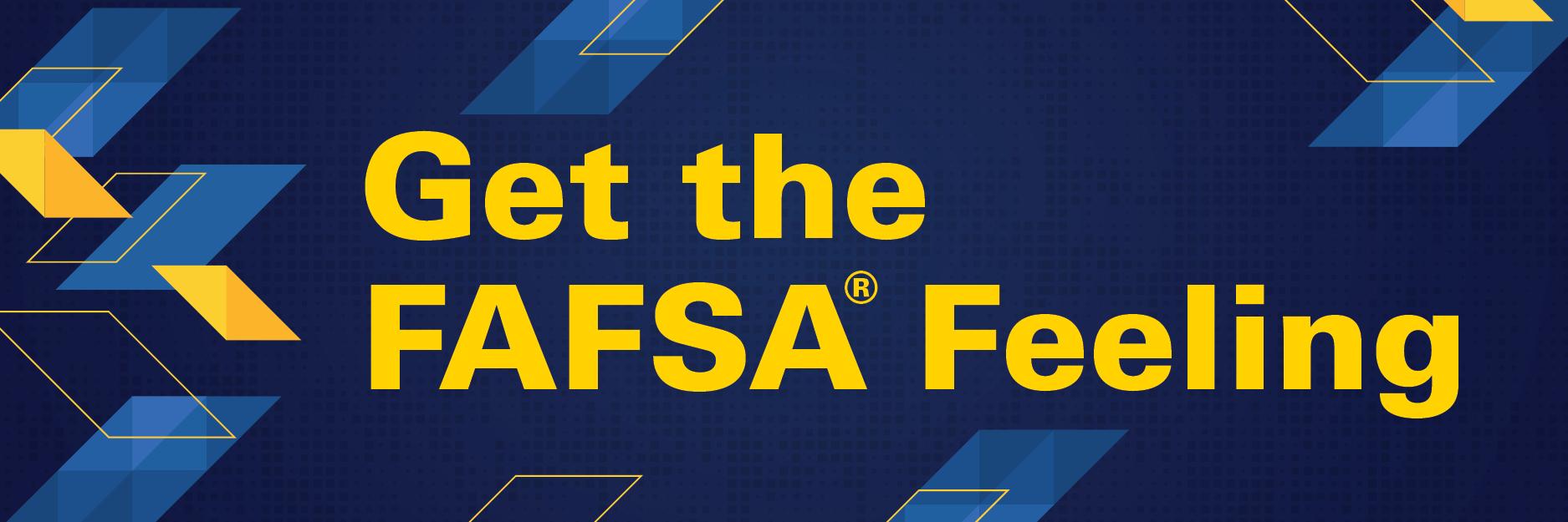 Get the FAFSA Feeling